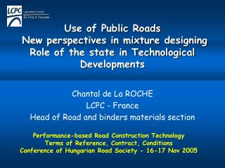 Use of Public Roads  New perspectives in mixture designing Role of the state in Technological Developments