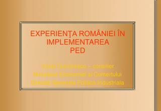 EXPERIEN ŢA ROMÂNIEI ÎN IMPLEMENTAREA  PED