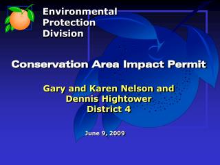 Conservation Area Impact Permit Gary and Karen Nelson and Dennis Hightower District 4