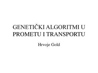 GENETIČKI ALGORITMI U PROMETU I TRANSPORTU