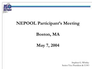 NEPOOL Participant's Meeting Boston, MA May 7, 2004