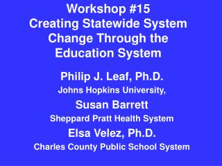 Workshop 15 Creating Statewide System Change Through the Education System