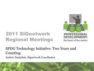 2011 SIGnetwork Regional Meetings