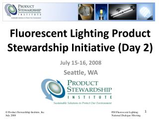 Fluorescent Lighting Product Stewardship Initiative (Day 2)
