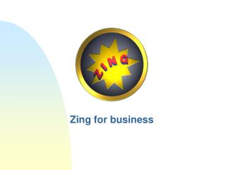 Zing for business
