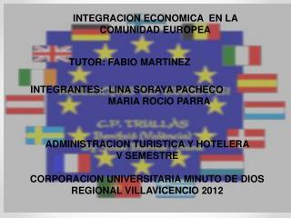 INTEGRACION ECONOMICA  EN LA COMUNIDAD EUROPEA