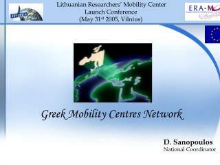 Lithuanian Researchers' Mobility Center Launch Conference ( May 31 st  2005, Vilnius)