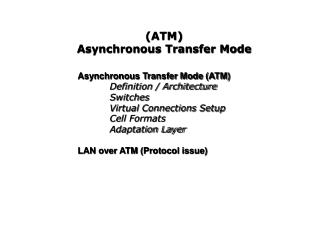 (ATM)   Asynchronous Transfer Mode