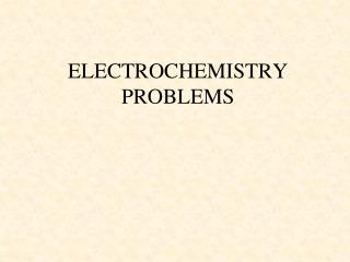 ELECTROCHEMISTRY PROBLEMS