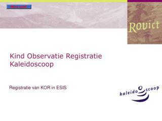 Kind Observatie Registratie Kaleidoscoop
