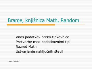 Branje, knjižnica Math, Random