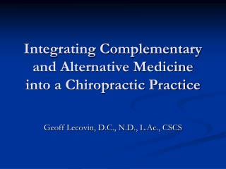 Integrating Complementary and Alternative Medicine into a Chiropractic Practice