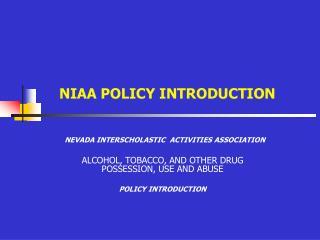 NIAA POLICY INTRODUCTION