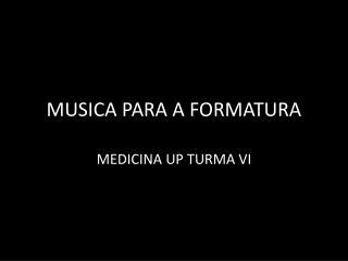 MUSICA PARA A FORMATURA