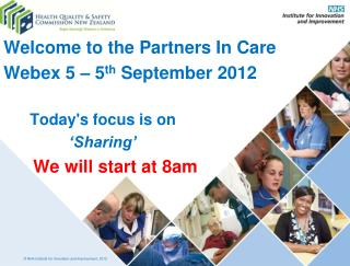 Welcome to the Partners In Care Webex 5 – 5 th  September 2012        Today's focus is on