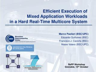 Efficient Execution of    Mixed Application Workloads  in a Hard Real-Time Multicore System