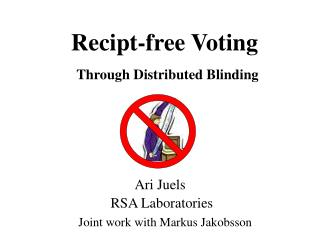 Recipt-free Voting Through Distributed Blinding