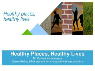 Healthy Places, Healthy Lives  Dr  Catherine Hannaway