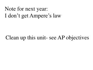 Note for next year: I don�t get Ampere�s law