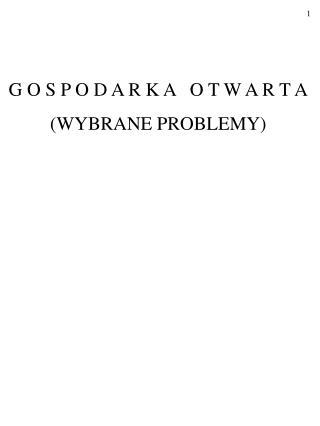 G O S P O D A R K A   O T W A R T A (WYBRANE PROBLEMY)