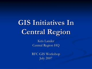 GIS Initiatives In Central Region