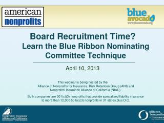 Board Recruitment Time? Learn the Blue Ribbon Nominating Committee Technique April 10, 2013
