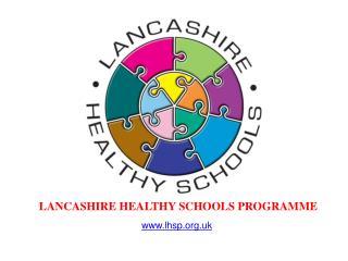LANCASHIRE HEALTHY SCHOOLS PROGRAMME
