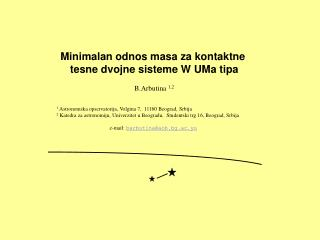 1  Astronomska opservatorija, Volgina 7,  11160 Beograd, Srbija