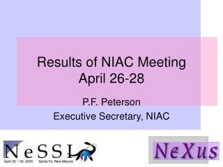 Results of NIAC Meeting April 26-28