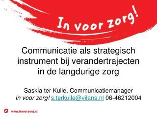 Communicatie  In voor zorg!  Volgens principes van Whole Scale Change