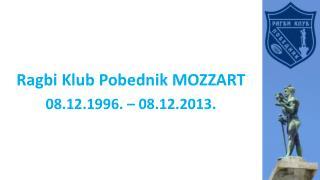 08.12.1996. – 08.12.2013.