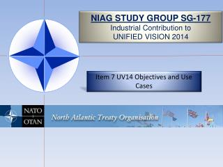 NIAG STUDY GROUP SG-177 Industrial Contribution to  UNIFIED VISION 2014
