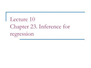 Lecture 10 Chapter 23. Inference for regression