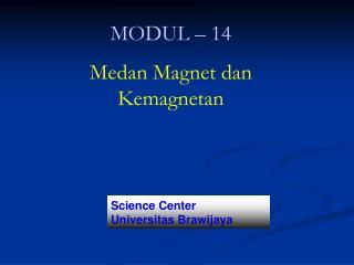 MODUL – 14 Medan Magnet dan Kemagnetan
