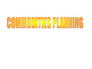COMMODITIES PLANNING