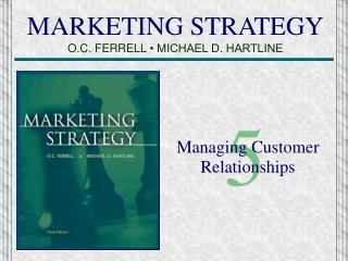 MARKETING STRATEGY O.C. FERRELL   MICHAEL D. HARTLINE