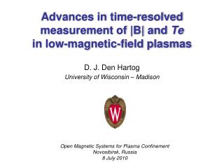 Advances in time-resolved measurement of B and Te in low-magnetic-field plasmas