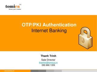 OTP/PKI Authentication Internet Banking