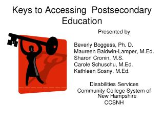 Keys to Accessing  Postsecondary Education