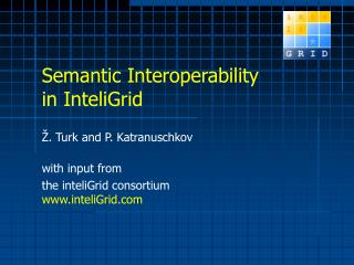 Semantic Interoperability in InteliGrid