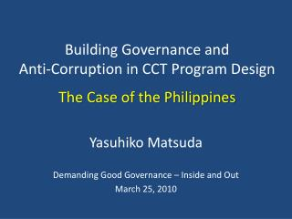 Building Governance and  Anti-Corruption in CCT Program Design The Case of the Philippines