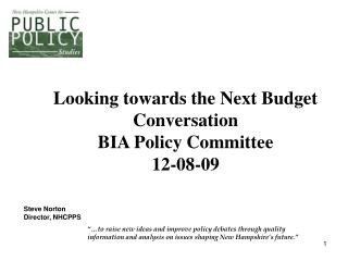 Looking towards the Next Budget Conversation  BIA Policy Committee 12-08-09