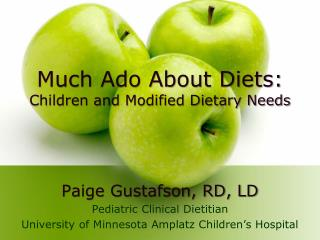 Paige Gustafson, RD, LD Pediatric Clinical Dietitian