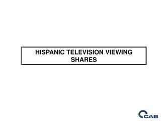 HISPANIC TELEVISION VIEWING SHARES