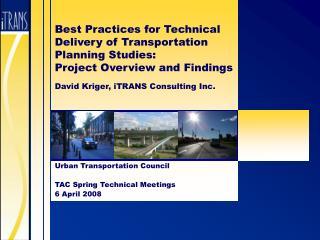 Urban Transportation Council TAC Spring Technical Meetings 6 April 2008