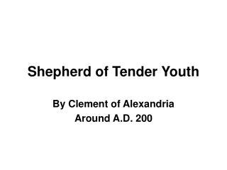 Shepherd of Tender Youth