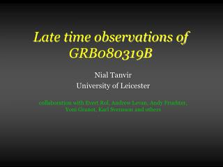 Late time observations of GRB080319B