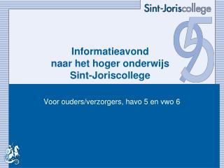 Informatieavond  naar het hoger onderwijs Sint-Joriscollege
