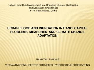 URBAN FLOOD AND INUNDATION IN HANOI CAPITAL PLOBLEMS, MEASURES  AND CLIMATE CHANGE ADAPTATION