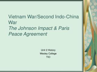 Vietnam War/Second Indo-China War The Johnson Impact & Paris Peace Agreement